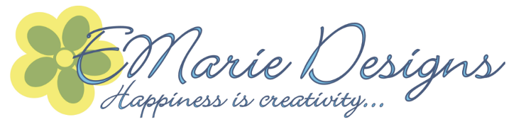 EMarie Designs :: Happiness is Creativity